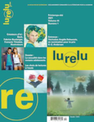 Lurelu. Vol. 44 No. 1, Printemps-Été 2021