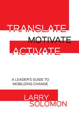 Translate, Motivate, Activate