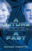 A Future Versus a Past
