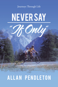 """Never Say """"If Only"""""""