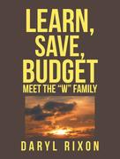 Learn, Save, Budget