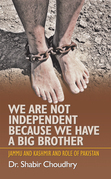 We Are Not Independent Because We Have a Big Brother