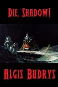 Die, Shadow!