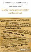 Wahre Kriminalgeschichten aus Innsbruck