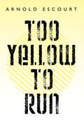 Too Yellow to Run
