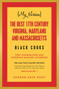 (My Version) the Best 17Th Century Virginia, Maryland and Massachusetts Black Cooks