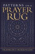 Patterns on a Prayer Rug