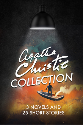 Agatha Christie Collection - 3 Novels And 25 Short Stories