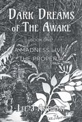 Dark Dreams of the Awake