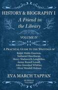 History and Biography I - A Friend in the Library - Volume IV
