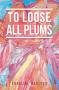 To Loose All Plums