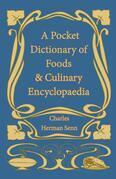 A Pocket Dictionary of Foods & Culinary Encyclopaedia