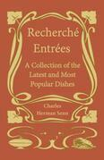 Recherche Entrees - A Collection of the Latest and Most Popular Dishes