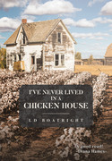 I've Never Lived in a Chicken House