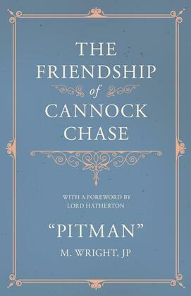 The Friendship of Cannock Chase - With a Foreword by Lord Hatherton