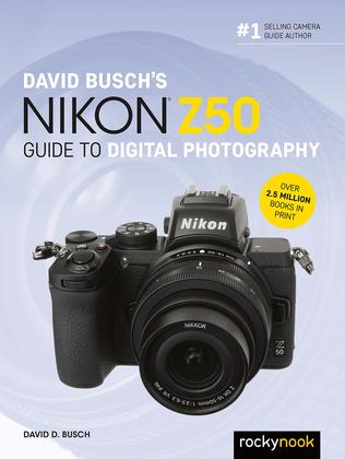 David Busch's Nikon Z50 Guide to Digital Photography