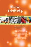 Vendor Relationship A Complete Guide - 2021 Edition
