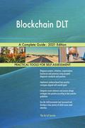 Blockchain DLT A Complete Guide - 2021 Edition