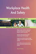 Workplace Health And Safety A Complete Guide - 2021 Edition