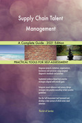 Supply Chain Talent Management A Complete Guide - 2021 Edition