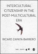 Intercultural Citizenship in the Post-Multicultural Era