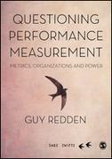 Questioning Performance Measurement: Metrics, Organizations and Power