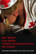 Herr Doktor Frau Doktor Fräulein Krankenschwester Der Patient