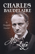 Charles Baudelaire - His Life