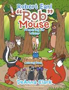 "Robert Earl ""Rob"" the Mouse"