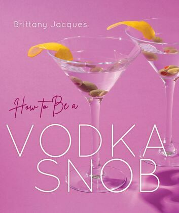 How to Be a Vodka Snob