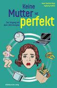 Keine Mutter ist perfekt