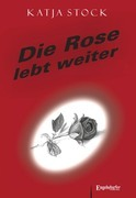 Die Rose lebt weiter