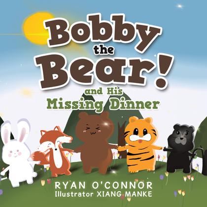 Bobby the Bear and His Missing Dinner