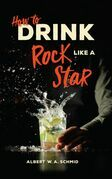How to Drink Like a Rock Star
