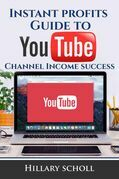 Instant Profits Guide to YouTube Channel Income Success