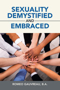 Sexuality Demystified and Embraced