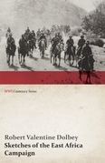 Sketches of the East Africa Campaign (WWI Centenary Series)