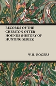 Records of the Cheriton Otter Hounds (History of Hunting Series)