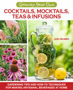 Growing Your Own Cocktails, Mocktails, Teas & Infusions