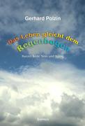 Das Leben gleicht dem Regenbogen