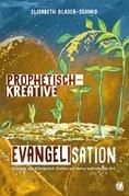 Prophetisch-kreative Evangelisation