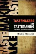 Tastemakers and Tastemaking