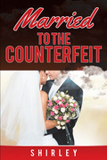 Married to the Counterfeit