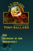 Tony Ballard #50: Gefangen in der Spiegelwelt