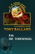 Tony Ballard #36: Tony Ballard und die Todesengel