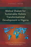 Biblical Shalom for Sustainable Holistic Transformational Development in Nigeria