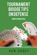 Tournament Bridge                  Tips on Defense