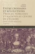 Entre croisades et révolutions