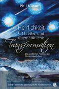Die Herrlichkeit Gottes und übernatürliche Transformation