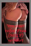 Von einer reifen Frau (MILF) verführt